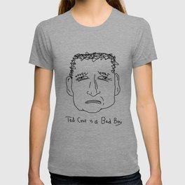 Ted Cruz is a Bad Boy T-shirt