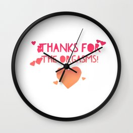 Thanks for The Orgasms Funny Adult Saying Wedding Anniversary Gifts Wall Clock