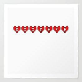 Goodbye Hearts Art Print