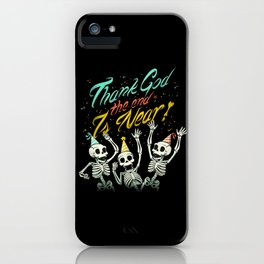 Thank God The End is Near iPhone Case