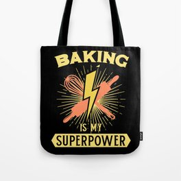 Baking Is My Superpower Tote Bag