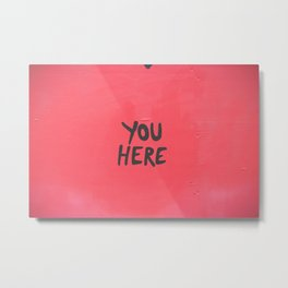 YOU HERE IN A HEART Metal Print