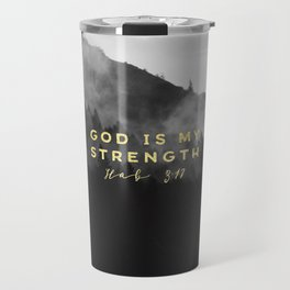 GOD IS MY STRENGTH Travel Mug