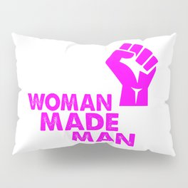 woman made mad funny saying Pillow Sham