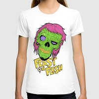 in the flesh T-shirts featuring Feast On Flesh by Twisted Dredz