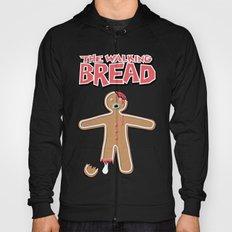 The Walking Bread  Hoody