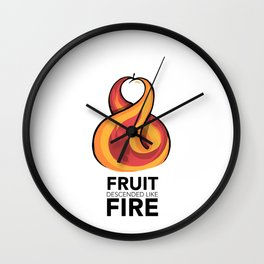 #7 Fruit Descended like fire Wall Clock