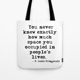 How much space you occupied - Fitzgerald Tote Bag