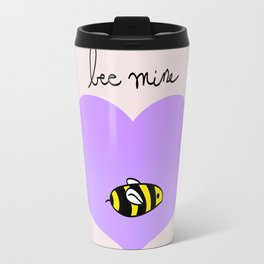 Bee Mine, Oh My Cliche Valentine Travel Mug