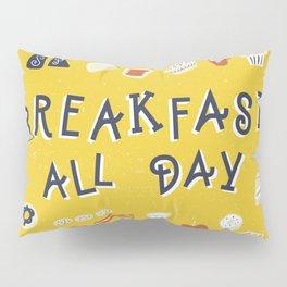 Breakfast all day Pillow Sham