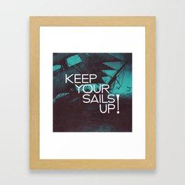 Keep Your Sails Up Framed Art Print