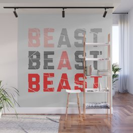 Be a Beast Wall Mural