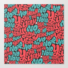 Yeah, no. Canvas Print
