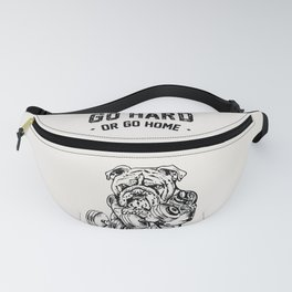 Go Hard or Go Home English Bulldog Fanny Pack