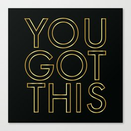 You Got This in Gold Canvas Print