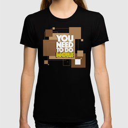 You need to do more T-shirt