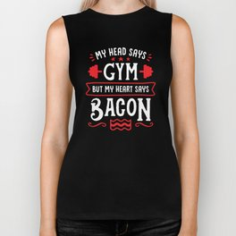 My Head Says Gym But My Heart Says Bacon (Typography) Biker Tank