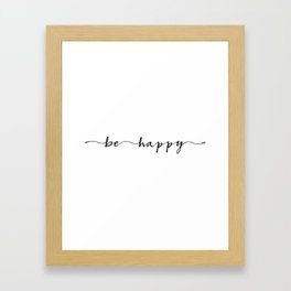 be happy, ink hand lettering Framed Art Print