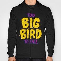 TOO BIG BIRD TO FAIL Hoody