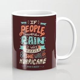 I was drizzle and she was a hurricane Coffee Mug