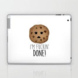 I'm Fuckin' Done! Laptop & iPad Skin