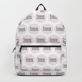 fuuuuuuuuuuuuuuck. Backpack