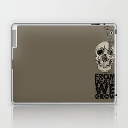 From Death We Grow... Laptop & iPad Skin