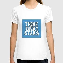 Thank Your Lucky Stars T-shirt