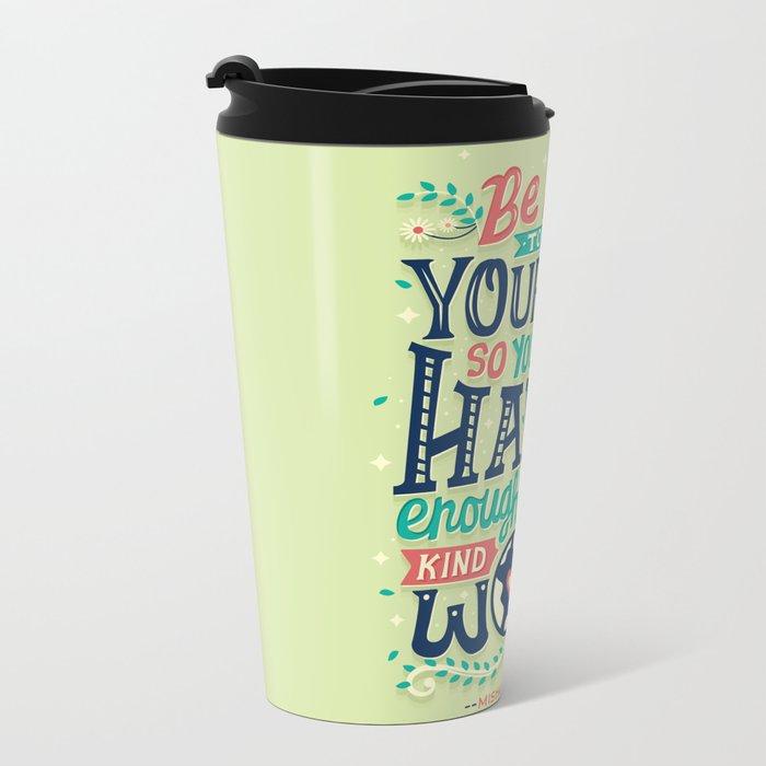 Be kind to yourself Metal Travel Mug