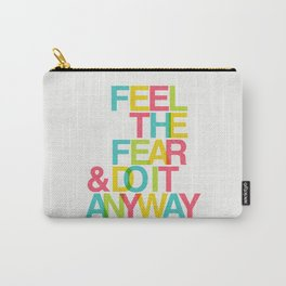 Feel The Fear Carry-All Pouch