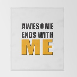 Awesome Ends With ME Throw Blanket