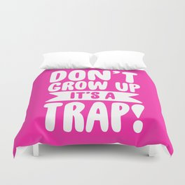 Don't Grow Up It's A Trap Duvet Cover