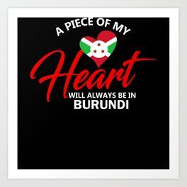 A Piece Of My Heart Will Always Be In Burundi Art Print