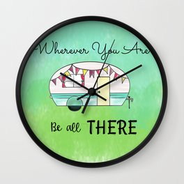 Wherever you are, be all there Camper Wall Clock