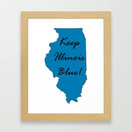 Keep Illinois Blue! Proud Vote Democrat Liberal! 2018 Midterms Framed Art Print