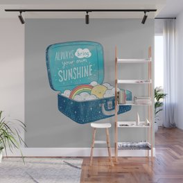 Always bring your own sunshine Wall Mural