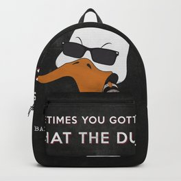 bad duck .. movie quote 9 Backpack