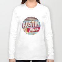 austin Long Sleeve T-shirts featuring Austin, Texas by Wolf Feather