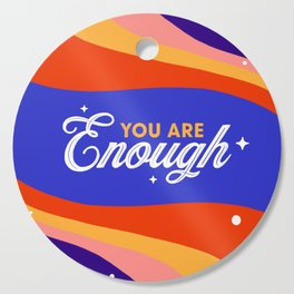 You are Enough Cutting Board
