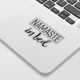Namaste in Bed Sticker