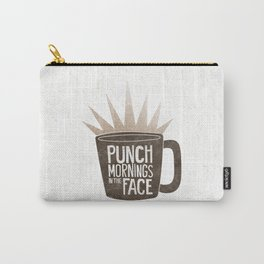 Punch Mornings in the Face Carry-All Pouch