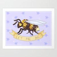 Let me Be(e) Art Print