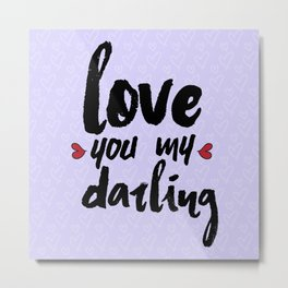 Love You My Darling Metal Print