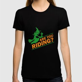 Are You Riding Witch Costume Halloween Fan Party Guising T-shirt