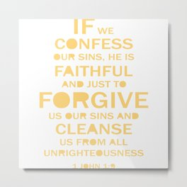 Christian,BibleQuote,1John1:9,If we confess our sins, faithful forgive. Metal Print