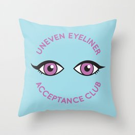 Uneven Eyeliner Acceptance Club Throw Pillow