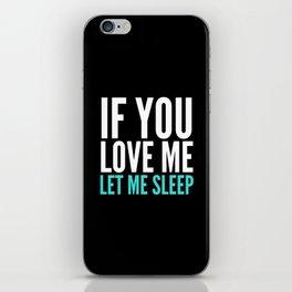 If You Love Me Let Me Sleep (Dark) iPhone Skin