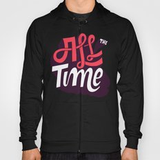 All The Time Hoody