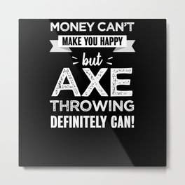 Axe throwing makes you happy gift Metal Print