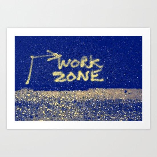Where's The Work Zone? Art Print